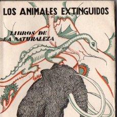 Libros antiguos: ANGEL CABRERA :LOS ANIMALES EXTINGUIDOS - LIBROS DE LA NATURALEZA ESPASA CALPE, 1935. Lote 78030729