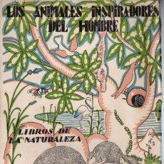 Libros antiguos: ANGEL CABRERA :LOS ANIMALES INSPIRADORES DEL HOMBRE - LIBROS DE LA NATURALEZA ESPASA CALPE, 1935. Lote 78030961
