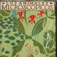 Libros antiguos: ANGEL CABRERA :LOS ANIMALES MICROSCÓPICOS - LIBROS DE LA NATURALEZA ESPASA CALPE, 1929. Lote 78031037