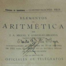 Libros antiguos: ELEMENTOS DE ARITMETICA- OPOSICIONES OFICIALES TELÉGRAFOS 1932- EDITORIAL REUS. 1° EDICION. Lote 78064005