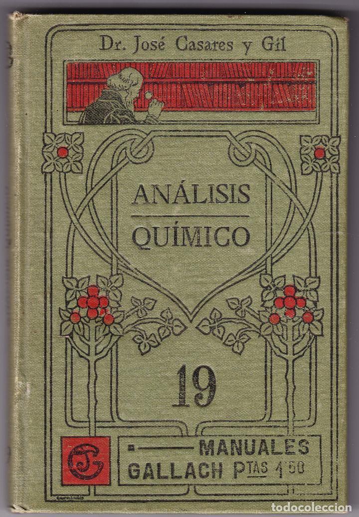 ANALISIS QUIMICO XIX - TRATADO ELEMENTAL - J CASARES Y GIL - MANUALES GALLACH (Libros Antiguos, Raros y Curiosos - Ciencias, Manuales y Oficios - Física, Química y Matemáticas)