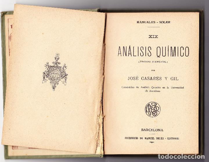 Libros antiguos: ANALISIS QUIMICO XIX - TRATADO ELEMENTAL - J CASARES Y GIL - MANUALES GALLACH - Foto 3 - 78329109