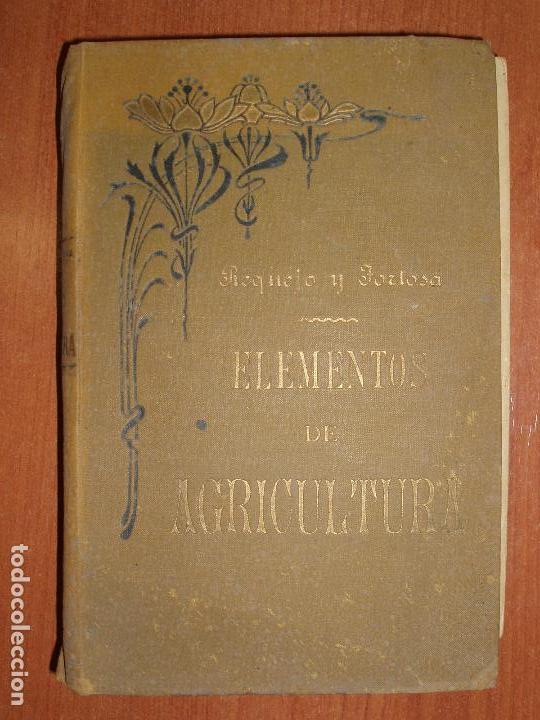 TRATADO DE AGRICULTURA ELEMENTAL + PROGRAMA DEL CURSO. FEDERICO REQUEJO Y MARIANO TORTOSA. 1901 (Libros Antiguos, Raros y Curiosos - Ciencias, Manuales y Oficios - Bilogía y Botánica)
