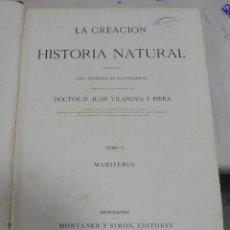 Libros antiguos: LA CREACION DE LA HISTORIA NATURAL.TOMO II. MAMIFEROS. JUAN VILANOVA Y PIERA. MONTANER Y SIMON. 1875. Lote 79227737