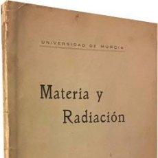 Libros antiguos: RAMÓN Y FERRANDO : MATERIA Y RADIACIÓN. (MURCIA, 1924. CON DEDICATORIA AUTÓGRAFA. . Lote 79541457