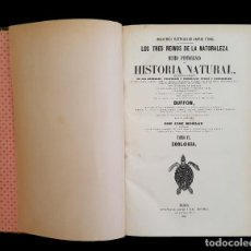 Libros antiguos: BUFFON, Hª NATURAL DE LOS 3 REINOS DE LA NATURALEZA,1,852-1857,8 TOMOS. Lote 79598657