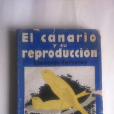 Libros antiguos: EL CANARIO Y SU REPRODUCCION. LEONARDO CARRERAS. Lote 80277609