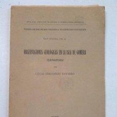 Libros antiguos: OBSERVACIONES GEOLÓGICAS EN LA ISLA DE GOMERA (CANARIAS) (1918). Lote 80454357