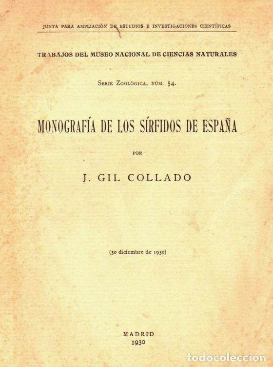 GIL COLLADO : MONOGRAFIA DE LOS SÍRFIDOS DE ESPAÑA (1930) ENTOMOLOGÍA - AÚN SIN DESBARBAR (Libros Antiguos, Raros y Curiosos - Ciencias, Manuales y Oficios - Bilogía y Botánica)