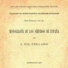 Libros antiguos: GIL COLLADO : MONOGRAFIA DE LOS SÍRFIDOS DE ESPAÑA (1930) ENTOMOLOGÍA - AÚN SIN DESBARBAR. Lote 80713590