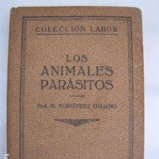 Libros antiguos: LOS ANIMALES PARÁSITOS. FERRNÁNDEZ GALIANO. LABOR. Lote 81229020