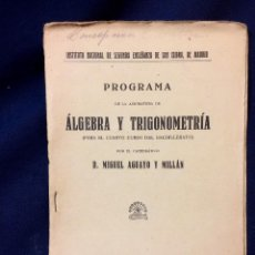 Libros antiguos: INSTITUTO NACIONAL SEGUNDA ENSEÑANZA SAN ISIDRO MADRID ALGEBRA TRIGONOMETRIA AGUAYO MILLAN 1933 21CM. Lote 81448384