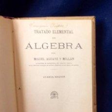 Libros antiguos: TRATADO ELEMENTAL ALGEBRA AGUAYO MILLAN CUARTA EDICION 1933 21X14CMS. Lote 81453880