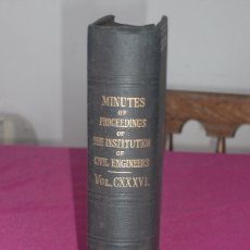 Libros antiguos: MINUTES OF PROCEEDINGS OF THE INSTITUTION OF CIVIL ENGINEERS V CXXXVI LONDON 1899 INGENIERIA . Lote 81628156