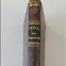 Libros antiguos: MANUAL ELEMENTAL DE PIROTECNIA CIVIL Y MILITAR, Ó ARTE DEL POLVORISTA. . Lote 81646844