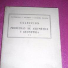 Libros antiguos: COLECCION DE PROBLEMAS DE ARITMETICA Y GEOMETRIA. VICTORIANO F. ASCARZA Y EZEQUIEL SOLANA. . Lote 81765868