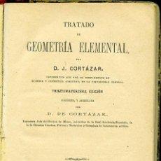Libros antiguos: D. J. CORTÁZAR: GEOMETRÍA ELEMENTAL. 33ª EDICIÓN CORREGIDA Y AUMENTADA POR D CORTÁZAR. MADRID, 1900. Lote 81874008