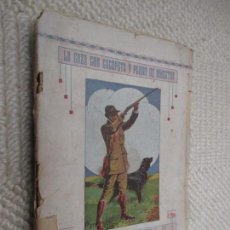 Libros antiguos: LA CAZA CON ESCOPETA Y PERRO DE MUESTRA, POR JUAN DE OLAZABAL Y RAMERY, 1930. Lote 82099468