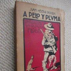Libros antiguos: A PELO Y PLUMA. DIVAGACIONES DE UN CAZADOR FILÓSOFO, POR JUAN HÉCTOR PICABIA, 1920 CAZA. Lote 82099816