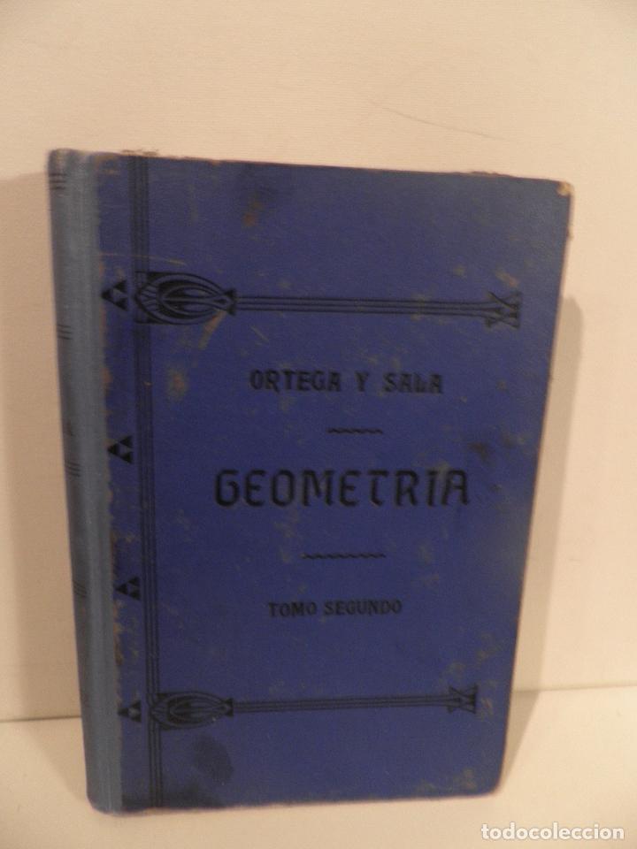 GEOMETRIA-ORTEGA Y SALA-TOMO SEGUNDO-RD HERNANDO-1928 (Libros Antiguos, Raros y Curiosos - Ciencias, Manuales y Oficios - Física, Química y Matemáticas)