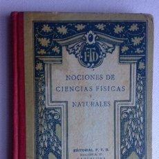 Libros antiguos: NOCIONES DE CIENCIAS FÍSICAS Y NATURALES+F.T.D., BARCELONA, 1921. Lote 82919672