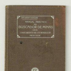 Libros antiguos: MANUAL PRACTICO DEL BUSCADOR DE MINAS. CON EL CONOCIMIENTO DE LOS MINERALES POR SU COLOR. (1912). Lote 83347764