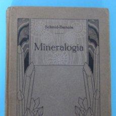 Libros antiguos: MINERALOGÍA. SCHMID - BARNOLA. EDITORIAL ORBIS, BARCELONA, 1925.. Lote 93322974