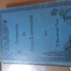 Libros antiguos: LIBRO COMPENDIO FISICA EXPERIMENTAL Y QUIMICA FECHADO EN 1906. Lote 83629251