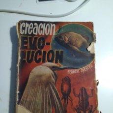 Libros antiguos: CREACION Y EVOLUCION - HERBERT SPENCER – ESTUDIOS. Lote 83844128
