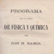 Libros antiguos: M. RAMOS. PROGRAMA DE UN CURSO DE FÍSICA Y QUÍMICA. MADRID, 1872.. Lote 17112684
