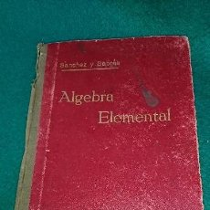 Libros antiguos: ANTIGUO LIBRO CURSO DE ÁLGEBRA ELEMENTAL - SÁNCHEZ RAMOS Y SABRÁS CAUSAPE - AÑO 1925. Lote 84407936