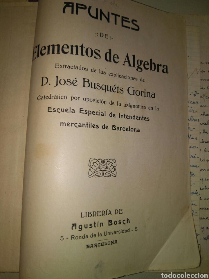 Libros antiguos: APUNTES DE ELEMENTOS DE ALGEBRA- J.BUSQUETS GORINA. FECCHADO 1917. PRIMERA EDICION. LETRA ENLAZADA. - Foto 5 - 84450058