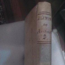 Libros antiguos: ELEMENTOS DE ARITMÉTICA ÁLGEBRA Y GEOMETRÍA TOMO 2 AÑO 1801 JUAN JUSTO GARCÍA. Lote 84545612
