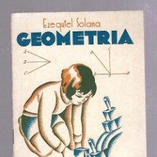 Libros antiguos: GEOMETRIA. EZEQUIEL SOLANA. EDITORIAL MAGISTERIO ESPAÑOL. MADRID. TIRADA 33.. Lote 84580168