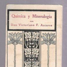 Libros antiguos: QUIMICA Y MINERALOGIA. VICTORIANO F.ASCARZA. TIRADA 18. EL MAGISTERIO ESPAÑOL. MADRID. 1931. Lote 84580396