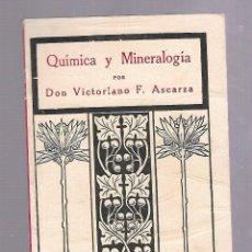 Libros antiguos: QUIMICA Y MINERALOGIA. VICTORIANO F.ASCARZA. TIRADA 18. EL MAGISTERIO ESPAÑOL. MADRID. 1931. Lote 84580440