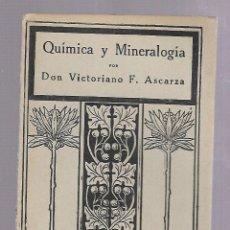 Libros antiguos: QUIMICA Y MINERALOGIA. VICTORIANO F.ASCARZA. TIRADA 18. EL MAGISTERIO ESPAÑOL. MADRID. 1928. Lote 84580548
