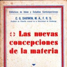Libros antiguos: C. G. DARWIN : LAS NUEVAS CONCEPCIONES DE LA MATERIA (AGUILAR, 1932) SIN DESBARBAR. Lote 85082668