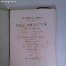 Libros antiguos: FLORA FORESTAL ESPAÑOLA QUE COMPRENDE LA DESCRIPCION DE LOS ÁRBOLES, ARBUSTOS Y MATAS. M. LUCAS. Lote 85304320
