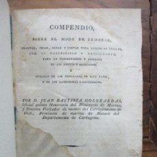 Libros antiguos: COMPENDIO SOBRE EL MODO DE SEMBRAR, PLANTAR, CRIAR,..GOLOBARDAS, JUAN BAUTISTA. 1817.. Lote 85437420