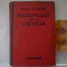 Libros antiguos: VIDAL ESPAÑÓ. MARAVILLAS DE LA CIENCIA. 1937. FOLIO MENOR. MUY ILUSTRADO.. Lote 85836220