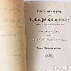 Libros antiguos: APUNTES PARA LA FLORA DEL PARTIDO JUDICIAL DE OLMEDO... Y SUS USOS MEDICINALES (1908) (VALLADOLID. Lote 86117964