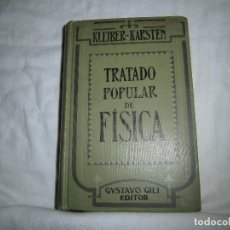 Libros antiguos: TRATADO POPULAR DE FISICA.KLEIBER-KARSTEN.EDITOR GUSTAVO GILI.BARCELONA 1926. Lote 86450056