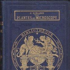 Libros antiguos: JULES GIRARD: LES PLANTES AU MICROCOPE. PARIS, 1873. LAS PLANTAS AL MICROSCOPIO. BOTÁNICA.. Lote 87049264
