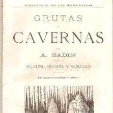 Libros antiguos: BADIN : GRUTAS Y CAVERNAS. - BARCELONA, TRILLA Y SERRA EDITORES, C. 1880. Lote 55969564