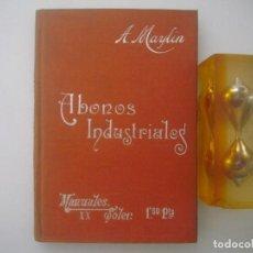 Libros antiguos: ANTONO MAYLÍN. LOS ABONOS INDUSTRALES. MANUALES SOLER. 1910.. Lote 87452404