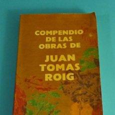 Libros antiguos: COMPENDIO DE LAS OBRAS DE JUAN TOMAS ROIG. TOMO III. EDIT. CIENTÍFICO-TÉCNICA. LA HABANA. FACSÍMIL. Lote 89451012