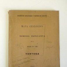 Libros antiguos: MAPA GEOLÓGICO. MEMORIA EXPLICATIVA DE LA HOJA Nº 522 TORTOSA (1930). Lote 89559908