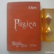 Libros antiguos: LOZANO. FÍSICA. 1900. MANUALES SOLER. ILUSTRADO CON GRABADOS. . Lote 89749904