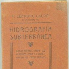 Libros antiguos: HIDROGRAFIA SUBTERRÁNEA, LEANDRO CALVO, GANDIA, 1908. 1ª EDICIÓN. Lote 90035968